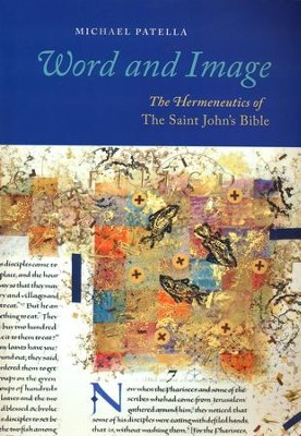 Word and Image: The Hermeneutics of The Saint John's Bible - eBook  -     By: Michael Patella