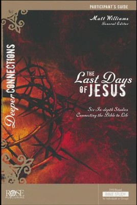 The Last Days Of Jesus - Participant Guide  -     By: Matthew Williams
