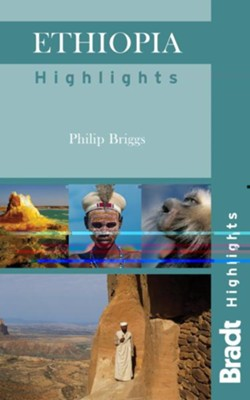 Ethiopia Highlights  -     By: Philip Briggs