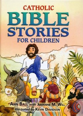 Catholic Bible Stories for Children   -     By: Ann Ball, Julianne M. Will