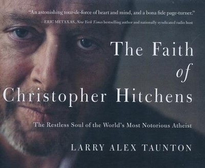 The Faith of Christopher Hitchens: The Restless Soul of the World's Most Notorious Atheist - unabridged audio book on CD  -     Narrated By: Maurice England     By: Larry Alex Taunton