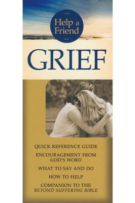 Grief pamphlet: Quick Reference Guide: Steps in the Grieving Process, What to Say and Do, How to Help  -     By: Joni Eareckson Tada