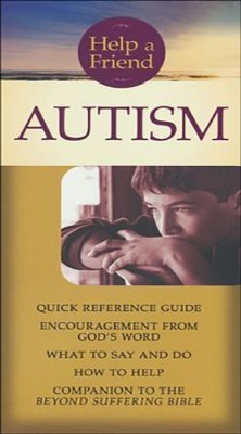 Autism pamphlet: Quick Reference Guide: What to Say and Do, How to Help  -     By: Joni Eareckson Tada