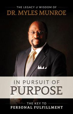 In Pursuit Of Purpose - eBook  -     By: Myles Munroe