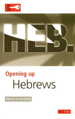 Opening Up Hebrews   -     By: Philip Hacking
