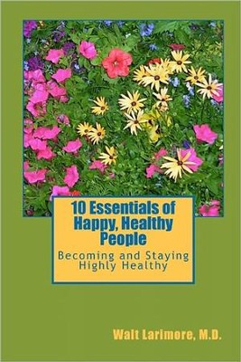 10 Essentials of Happy People: Becoming and Staying Highly Healthy  -     By: Walt Larimore M.D., David Stevens M.D., Paul Brand M.D.
