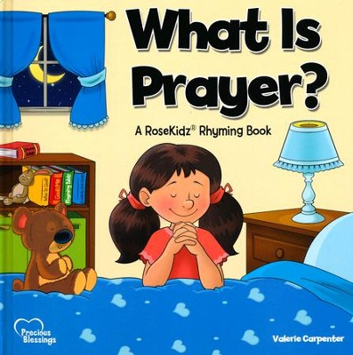 What is Prayer? Ages 3-6  -     By: Valerie Carpenter