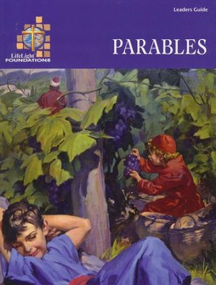 LifeLight Foundations: Parables - Leader Guide  -     By: David Loy
