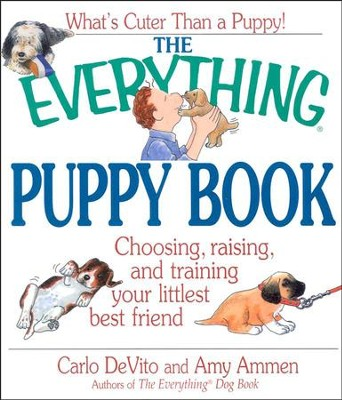 The Everything Puppy Book   -     By: Carlo DeVito, Amy Ammen