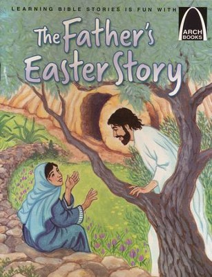 The Fathers Easter Story  -     By: Jonathan Schkade