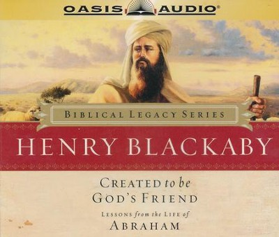 Created to be God's Friend: Lessons from the Life of Abraham - Audiobook on CD       -     Narrated By: Wayne Shepherd     By: Henry T. Blackaby
