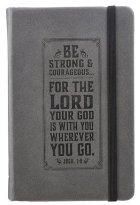 Be Strong and Courageous, Gray Lux-Leather Notebook   -
