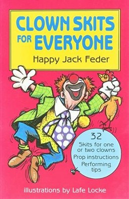 Clown Skits for Everyone   -     By: Happy Jack Feder