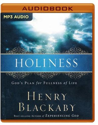 Holiness: God's Plan for Fullness of Life - unabridged audio book on MP3-CD  -     Narrated By: Mel Foster     By: Henry Blackaby