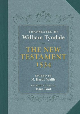 The New Testament: Tyndale Translation  -     Edited By: N. Hardy Wallis     Translated By: William Tyndale     By: William Tyndale & N. Hardy Wallis(Ed.)
