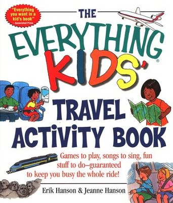 The Everything Kids' Travel Activity Book  -     By: Erik A. Hanson, Jeanne Hanson