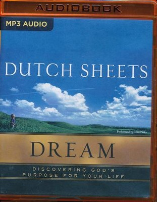 Dream: Discovering God's Purpose for Your Life - unabridged audio book on MP3-CD  -     Narrated By: Tom Parks     By: Dutch Sheets