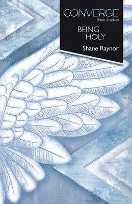 Converge Bible Studies - Being Holy - eBook  -     By: Shane Raynor