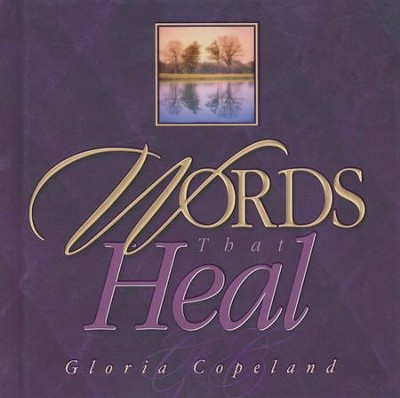 Words That Heal: Includes CD with Healing School & 6 Praise Songs  -     By: Gloria Copeland