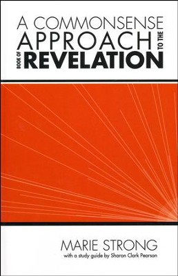 A Commonsense Approach to the Book of Revelation  -     By: Marie Strong