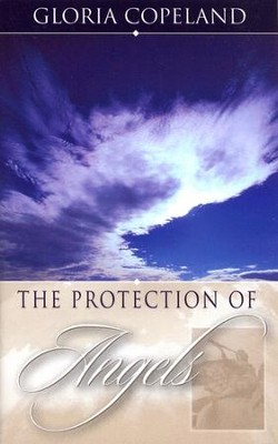 The Protection of Angels  -     By: Gloria Copeland