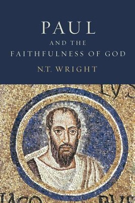 Paul and the Faithfulness of God: Christian Origins and the Question of God, 2 Vols  -     By: N.T. Wright