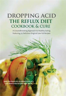 Dropping Acid: The Reflux Diet Cookbook & Cure - eBook  -     By: Jamie Koufman M.D., Jordan Stern, Marc Bauer