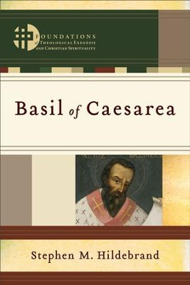Basil of Caesarea (Foundations of Theological Exegesis and Christian Spirituality) - eBook  -     By: Stephen M. Hildebrand