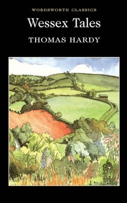 Wessex Tales  -     By: Thomas Hardy
