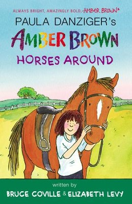 Amber Brown Horses Around - eBook  -     By: Paula Danziger, Bruce Coville, Elizabeth Levy