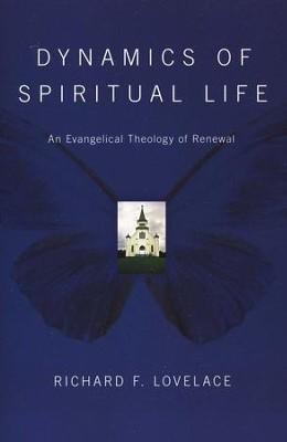 Dynamics of Spiritual Life   -     By: Richard F. Lovelace