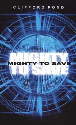 Mighty To Save  -     By: Clifford Pond
