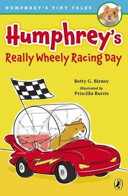 Humphrey's Really Wheely Racing Day - eBook  -     By: Betty G. Birney     Illustrated By: Priscilla Burris