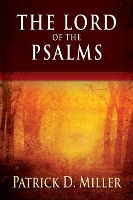 The Lord of the Psalms - eBook  -     By: Patrick D. Miller