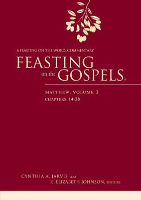 Feasting on the Gospels-Matthew, Volume 2: A Feasting on the Word Commentary - eBook  -     Edited By: E. Elizabeth Johnson     By: Cynthia A. Jarvis