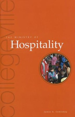 The Ministry of Hospitality, Second Edition   -     By: James A. Comiskey