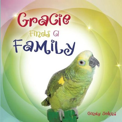 Gracie Finds A Family - eBook  -     By: Cindy Johns