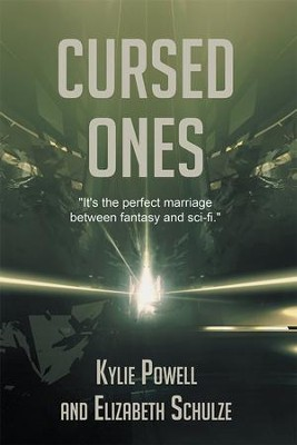Cursed Ones - eBook  -     By: Kylie Powell, Elizabeth Schulze