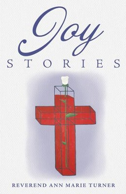 Joy Stories: Volume One - eBook  -     By: Ann Turner
