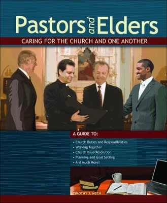 Pastors and Elders: Caring for the Church and One Another  -     By: Timothy J. Mech