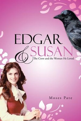 Edgar & Susan: The Crow and the Woman He Loved - eBook  -     By: Moses Pate