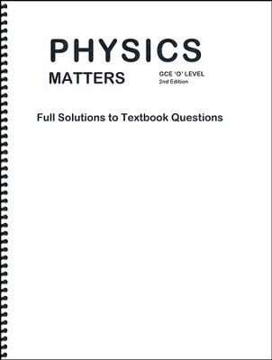 Physics Matters Solutions to Textbook Questions   -