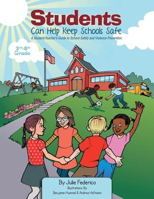 Students Can Help Keep Schools Safe: A Student/Teacher's Guide To School Safety and Violence Prevention - eBook  -     By: Julie Federico
