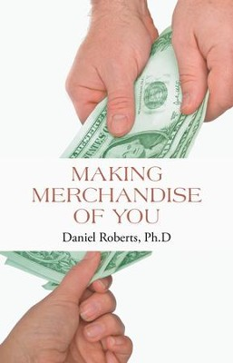 Making Merchandise of You - eBook  -     By: Daniel Roberts