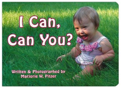 I Can, Can You? Hardcover   -     By: Marjorie W. Pitzer
