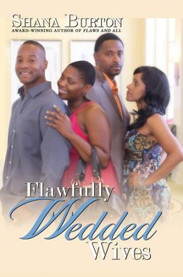 Flawfully Wedded Wives  -     By: Shana Burton