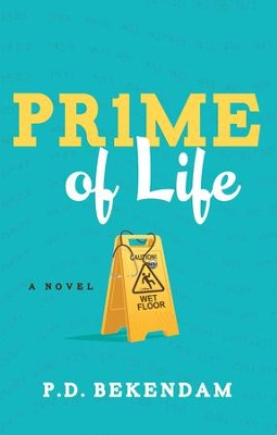 Prime of Life: A Novel - eBook  -     By: P.D. Bekendam