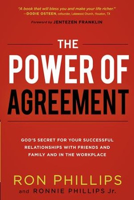 The Power of Agreement: God's Secret to Your Successful Relationships with Friends, Family, and at Work - eBook  -     By: Ron Phillips, Ronnie Phillips Jr.