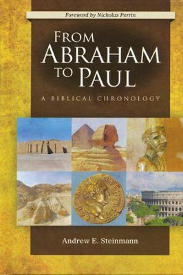 From Abraham to Paul: A Biblical Chronology   -     By: Andrew Steinmann