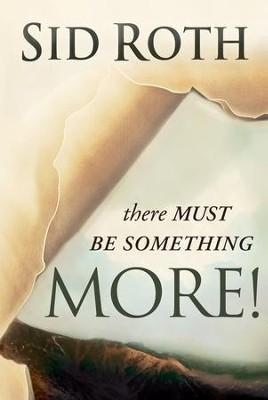 There Must be Something More! - eBook  -     By: Sid Roth